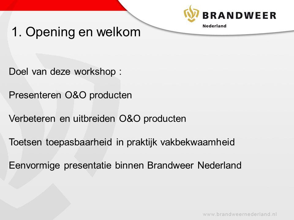 1. Opening en welkom Doel van deze workshop :
