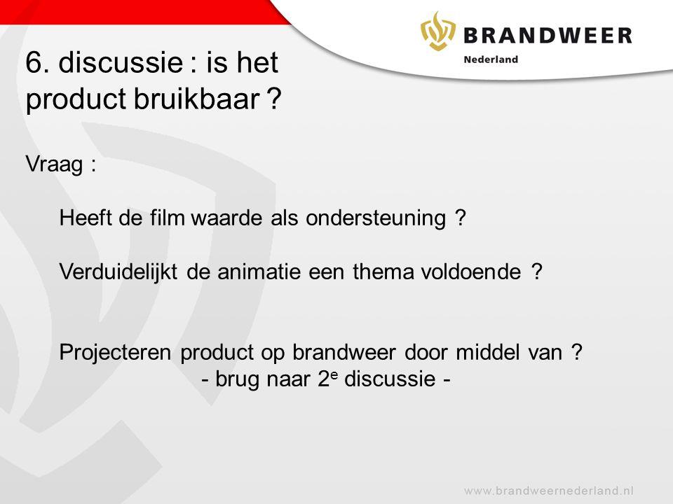 6. discussie : is het product bruikbaar