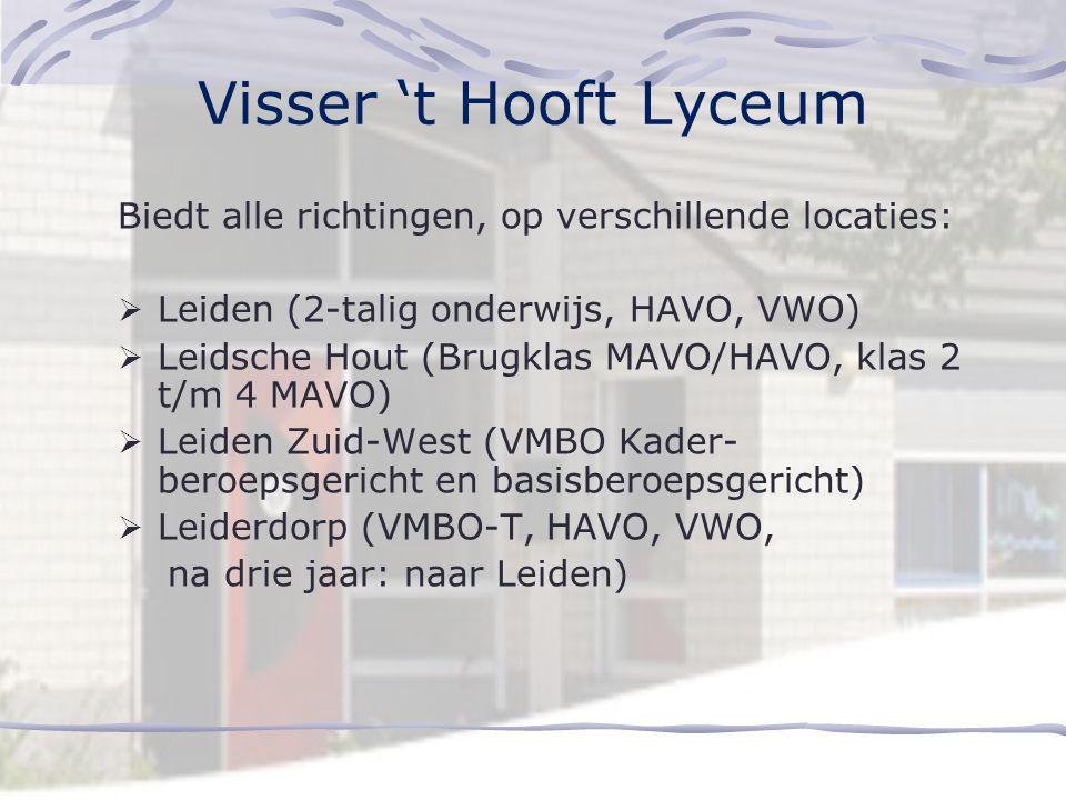 Visser 't Hooft Lyceum Biedt alle richtingen, op verschillende locaties: Leiden (2-talig onderwijs, HAVO, VWO)