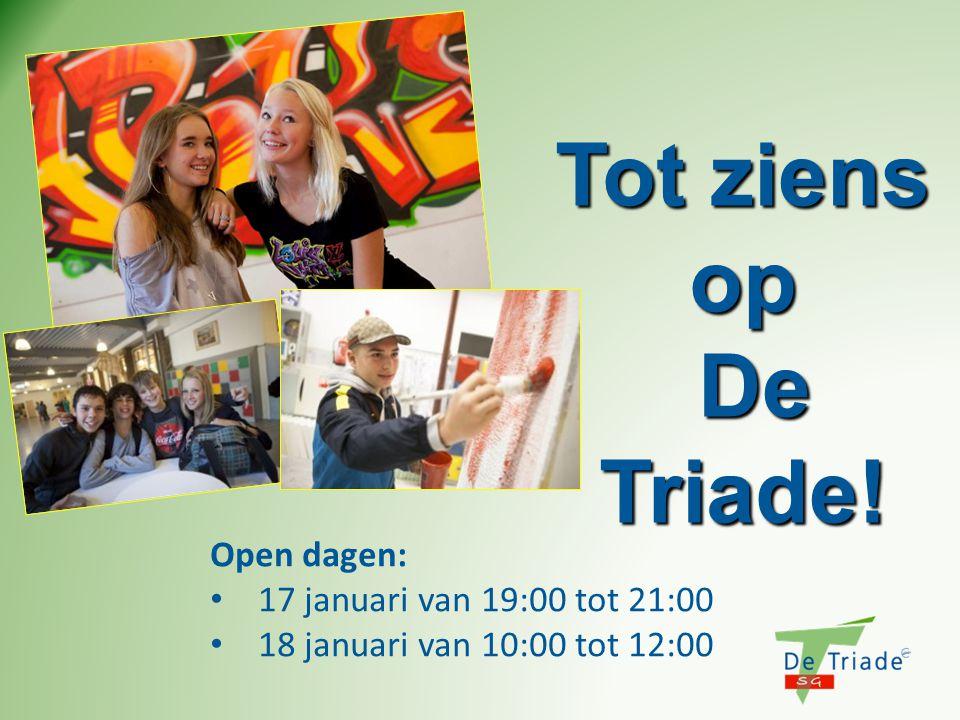 Tot ziens op De Triade! Open dagen: 17 januari van 19:00 tot 21:00