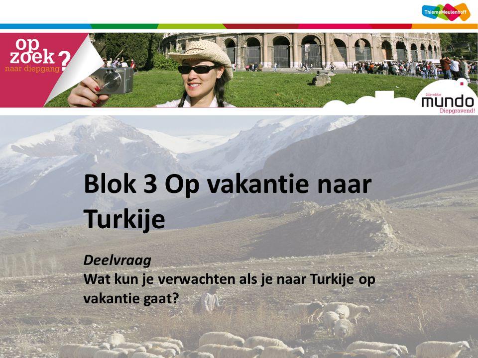 Blok 3 Op vakantie naar Turkije
