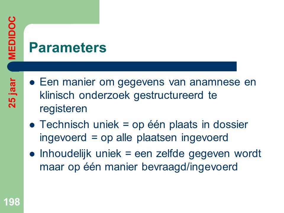 Parameters 25 jaar MEDIDOC. Een manier om gegevens van anamnese en klinisch onderzoek gestructureerd te registeren.