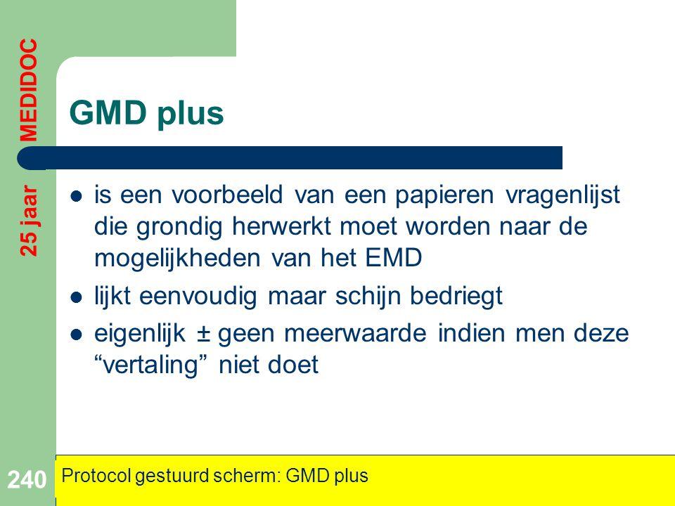 GMD plus 25 jaar MEDIDOC. is een voorbeeld van een papieren vragenlijst die grondig herwerkt moet worden naar de mogelijkheden van het EMD.