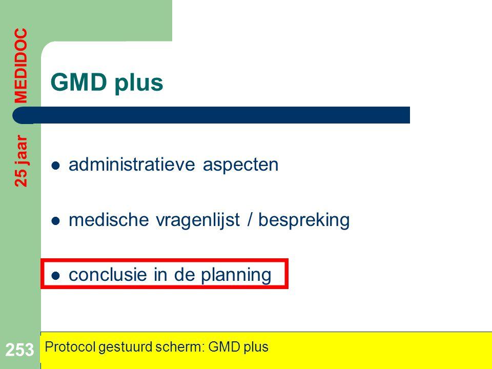 GMD plus administratieve aspecten medische vragenlijst / bespreking