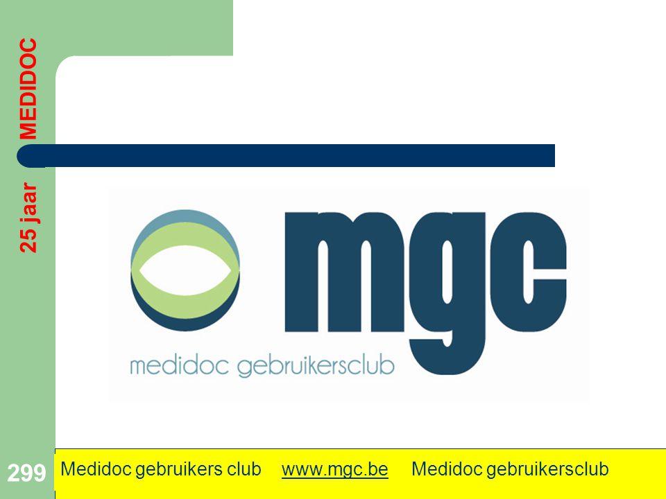 25 jaar MEDIDOC Medidoc gebruikers club www.mgc.be Medidoc gebruikersclub .