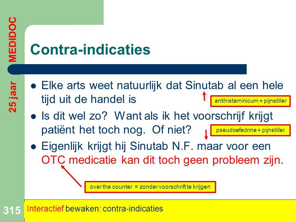 Contra-indicaties 25 jaar MEDIDOC. Elke arts weet natuurlijk dat Sinutab al een hele tijd uit de handel is.