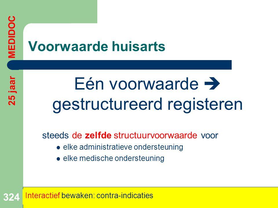 Eén voorwaarde  gestructureerd registeren