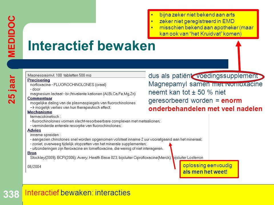 Interactief bewaken 25 jaar MEDIDOC Interactief bewaken: interacties