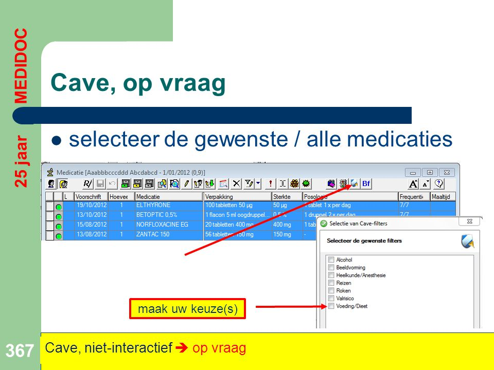 Cave, op vraag selecteer de gewenste / alle medicaties 25 jaar MEDIDOC