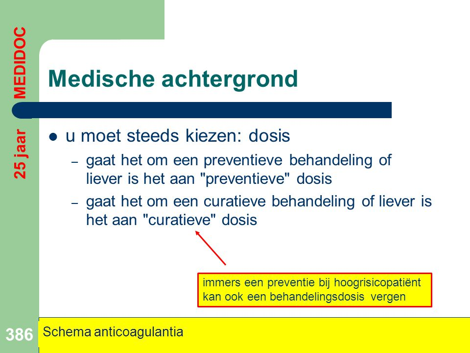 Medische achtergrond u moet steeds kiezen: dosis 25 jaar MEDIDOC