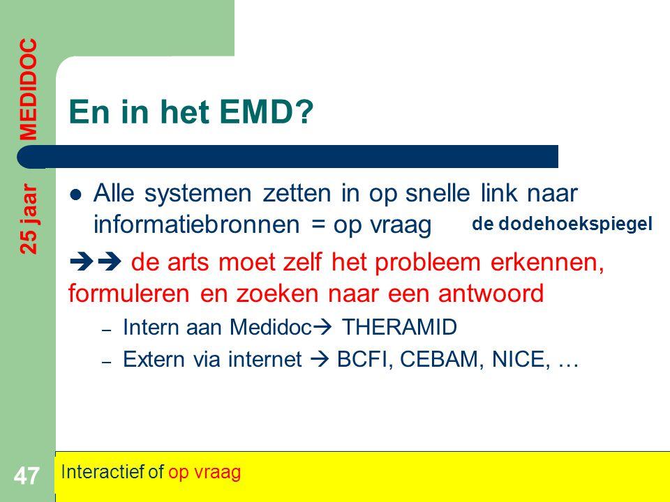 En in het EMD 25 jaar MEDIDOC. Alle systemen zetten in op snelle link naar informatiebronnen = op vraag.