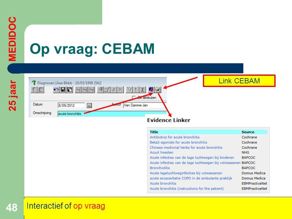 Op vraag: CEBAM 25 jaar MEDIDOC Link CEBAM Interactief of op vraag