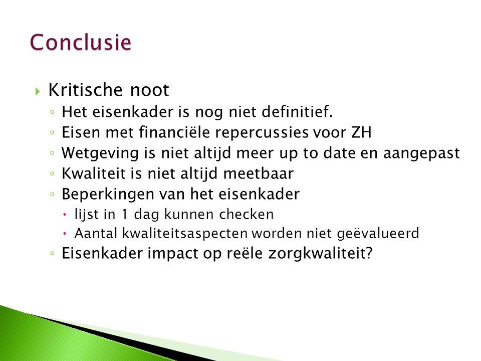Conclusie Kritische noot Het eisenkader is nog niet definitief.