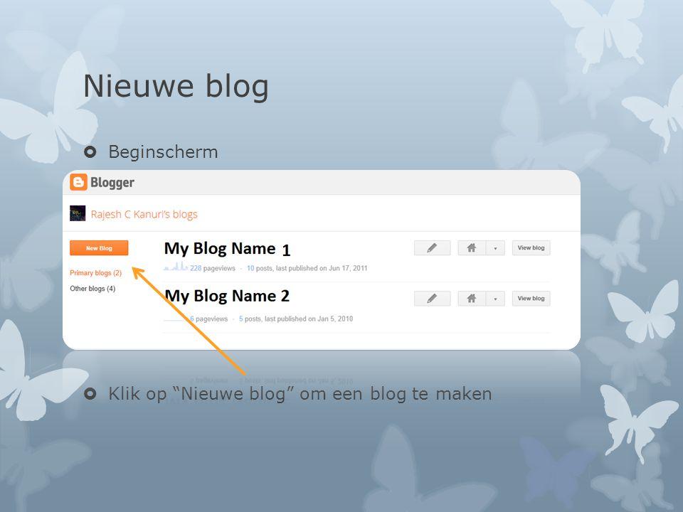 Nieuwe blog Beginscherm Klik op Nieuwe blog om een blog te maken