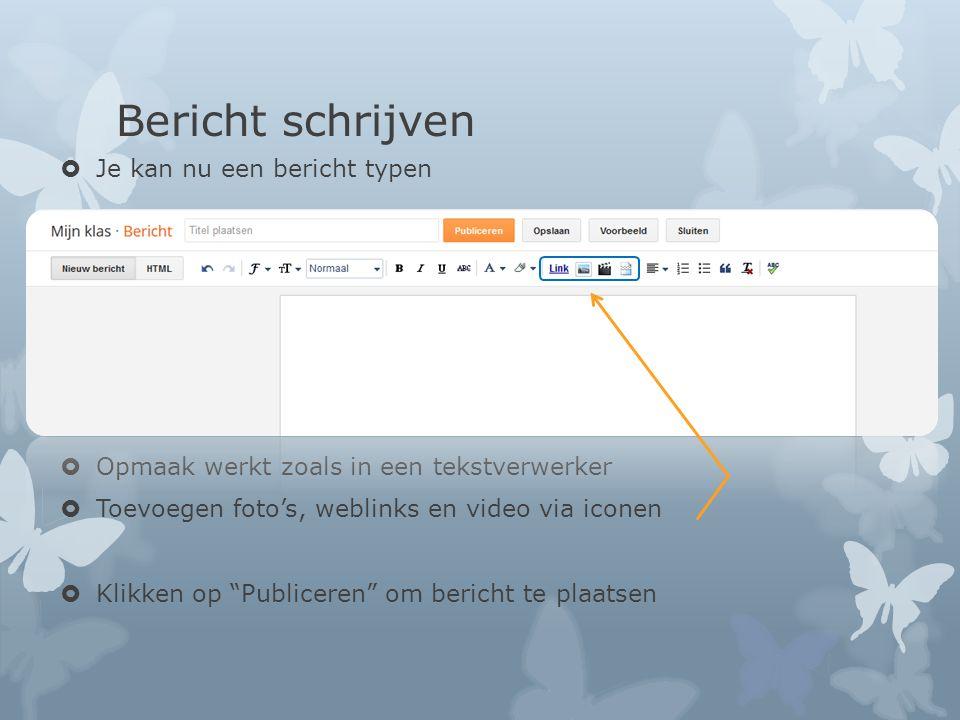Bericht schrijven Je kan nu een bericht typen