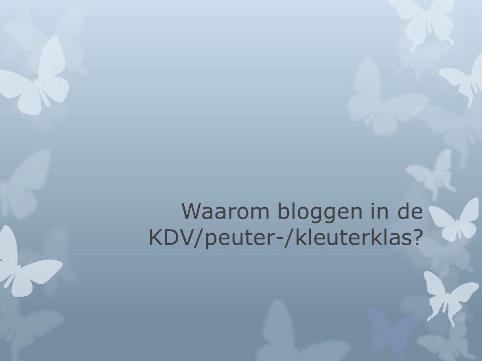 Waarom bloggen in de KDV/peuter-/kleuterklas
