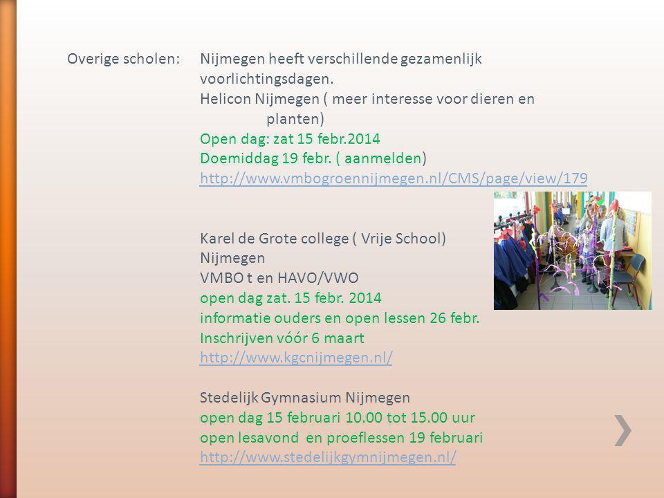 Overige scholen:. Nijmegen heeft verschillende gezamenlijk