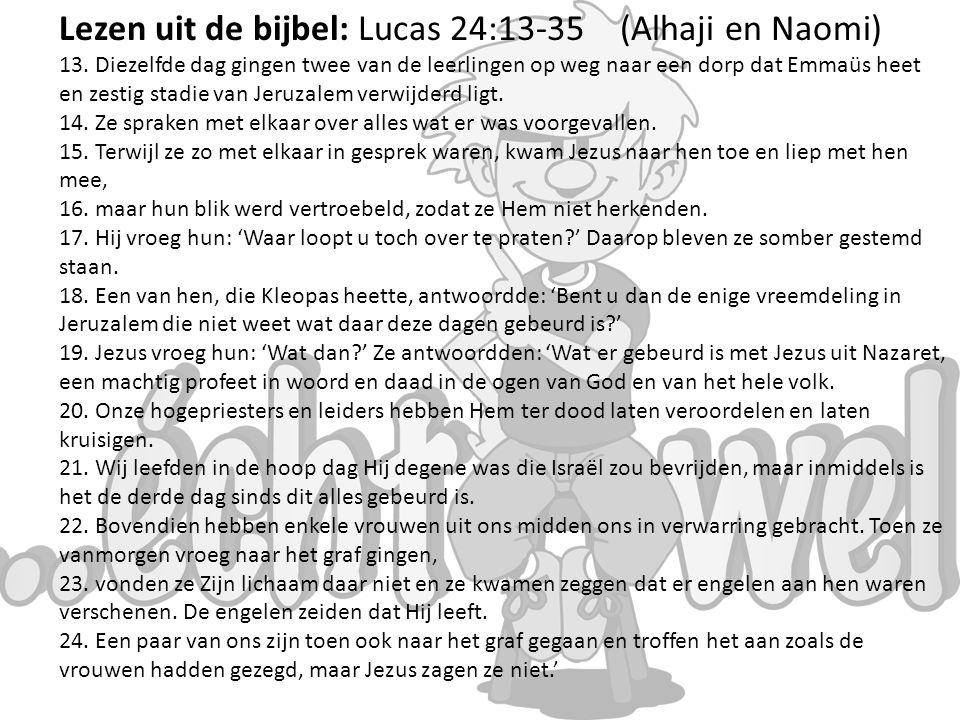 Lezen uit de bijbel: Lucas 24:13-35 (Alhaji en Naomi)