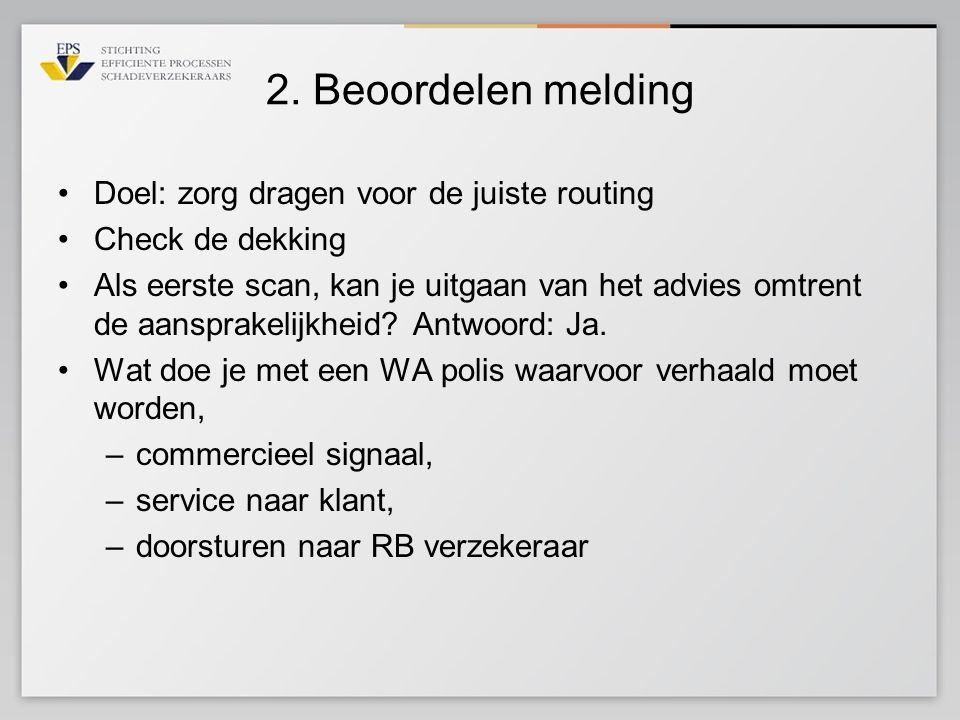 2. Beoordelen melding Doel: zorg dragen voor de juiste routing