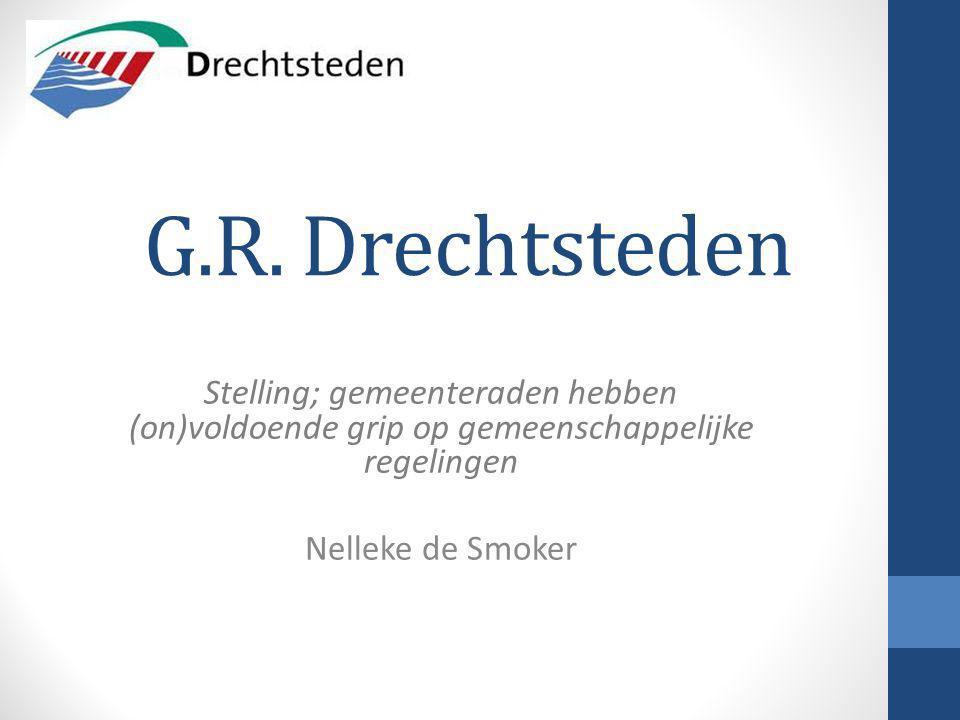 G.R. Drechtsteden Stelling; gemeenteraden hebben (on)voldoende grip op gemeenschappelijke regelingen.