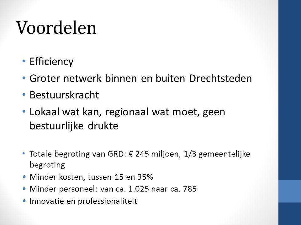 Voordelen Efficiency Groter netwerk binnen en buiten Drechtsteden