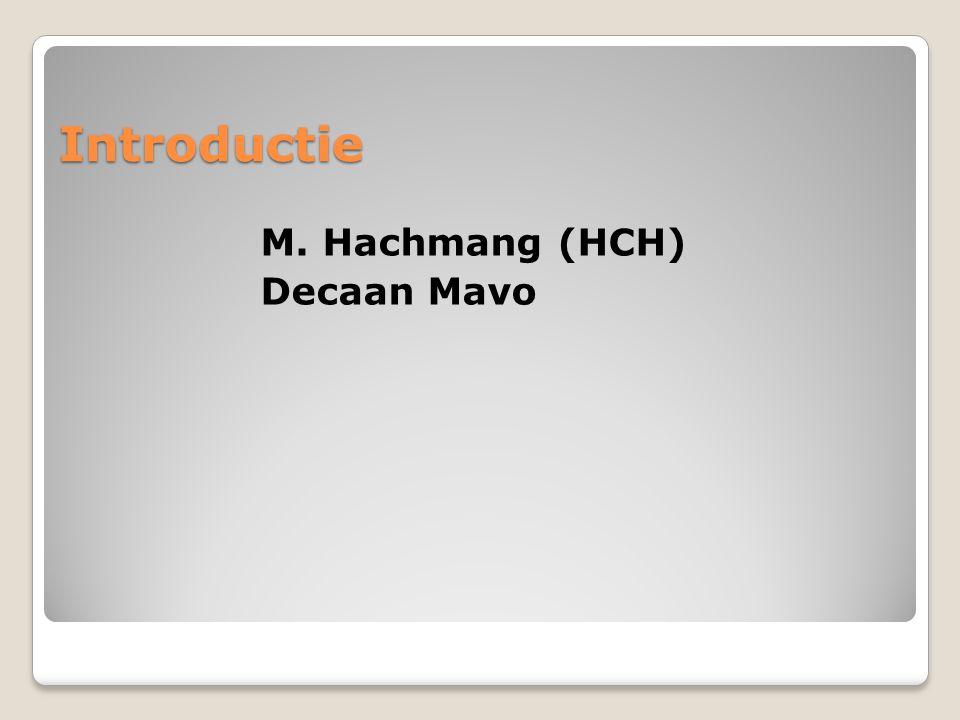 Introductie M. Hachmang (HCH) Decaan Mavo