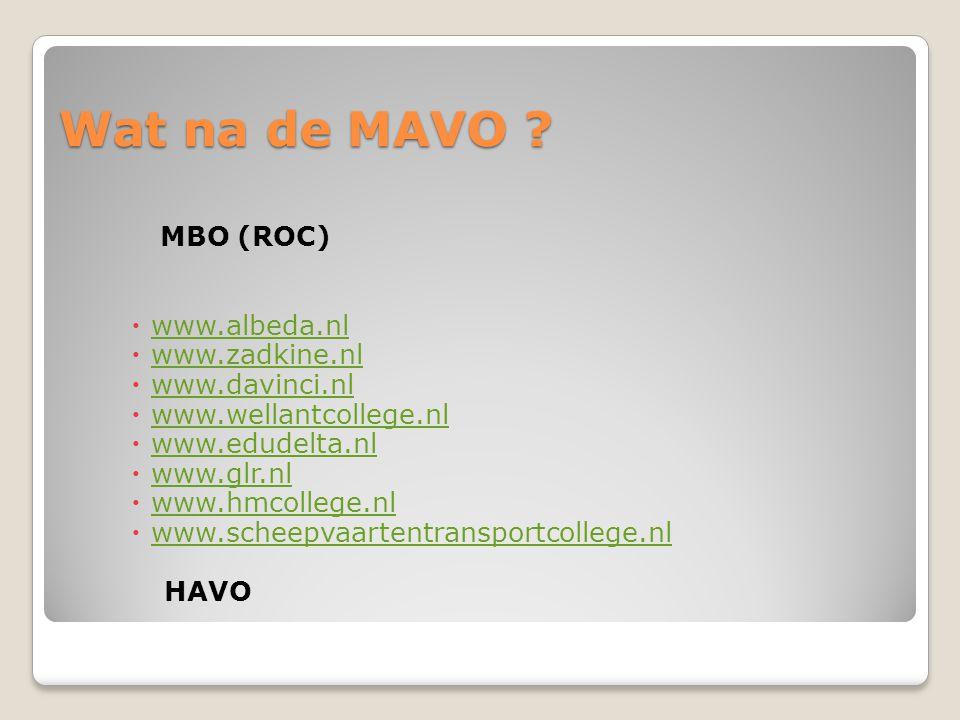 Wat na de MAVO MBO (ROC) www.albeda.nl www.zadkine.nl www.davinci.nl