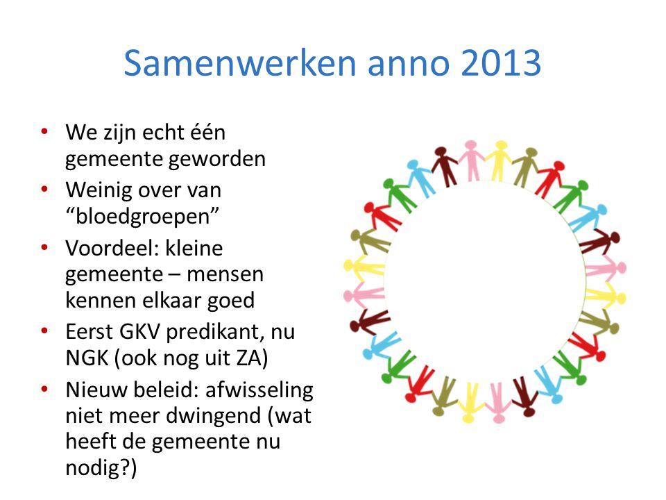 Samenwerken anno 2013 We zijn echt één gemeente geworden