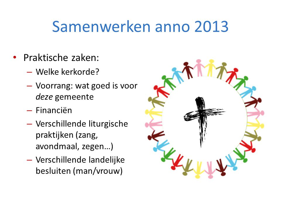 Samenwerken anno 2013 Praktische zaken: Welke kerkorde