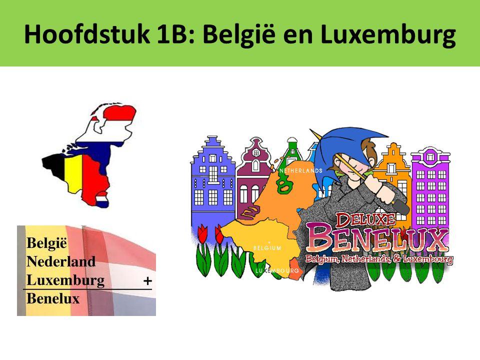 Hoofdstuk 1B: België en Luxemburg