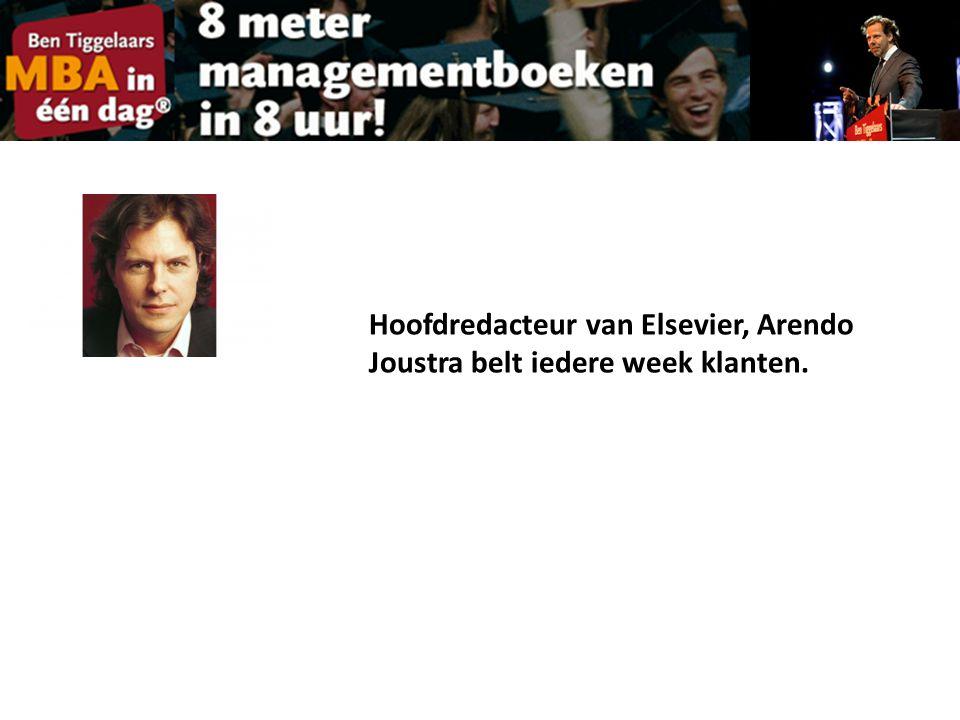 Hoofdredacteur van Elsevier, Arendo Joustra belt iedere week klanten.