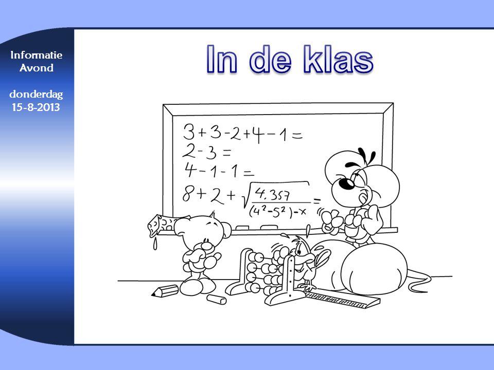 In de klas Informatie Avond donderdag 15-8-2013