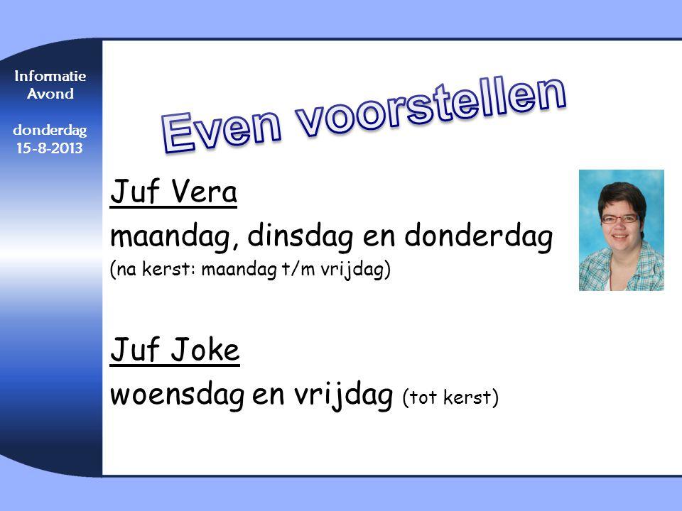 Even voorstellen Juf Vera maandag, dinsdag en donderdag Juf Joke