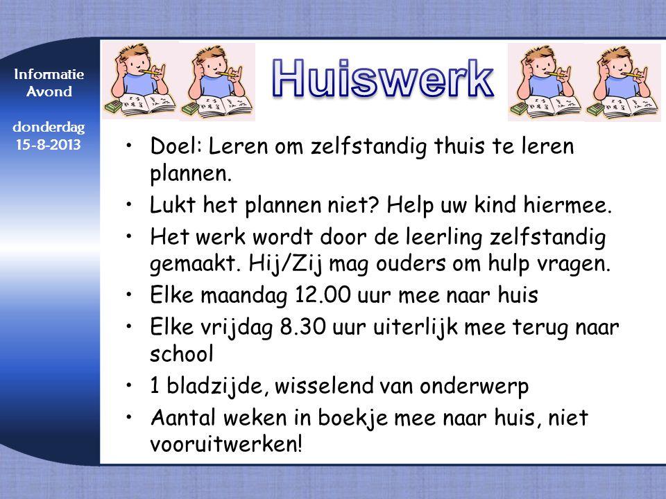 Huiswerk Doel: Leren om zelfstandig thuis te leren plannen.