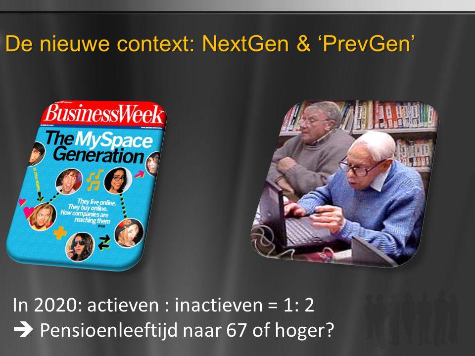 De nieuwe context: NextGen & 'PrevGen'