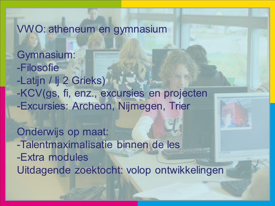 VWO: atheneum en gymnasium Gymnasium: