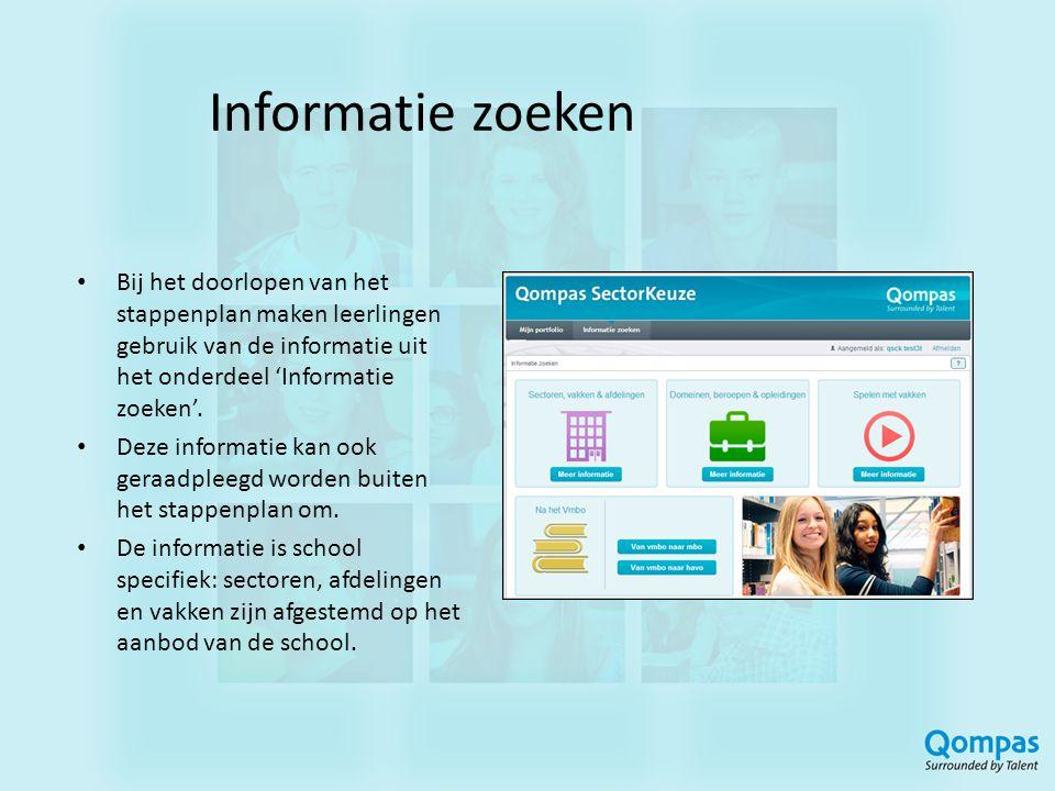 Informatie zoeken Bij het doorlopen van het stappenplan maken leerlingen gebruik van de informatie uit het onderdeel 'Informatie zoeken'.