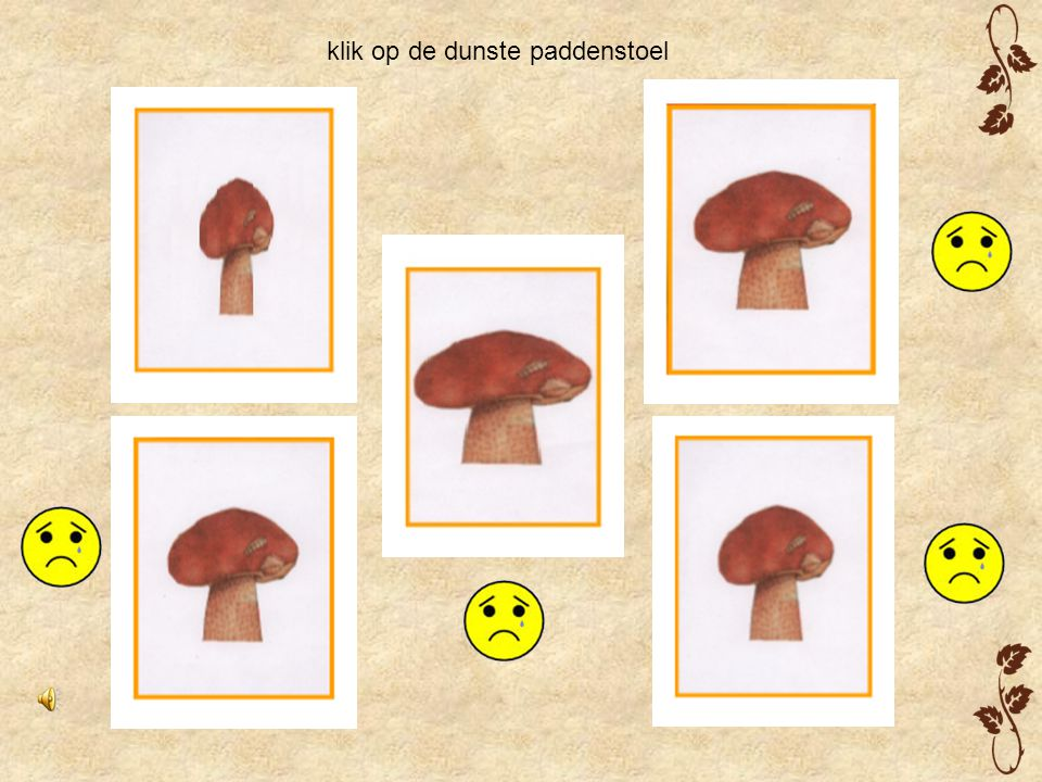 klik op de dunste paddenstoel