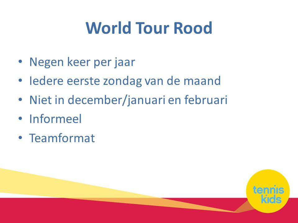 World Tour Rood Negen keer per jaar Iedere eerste zondag van de maand