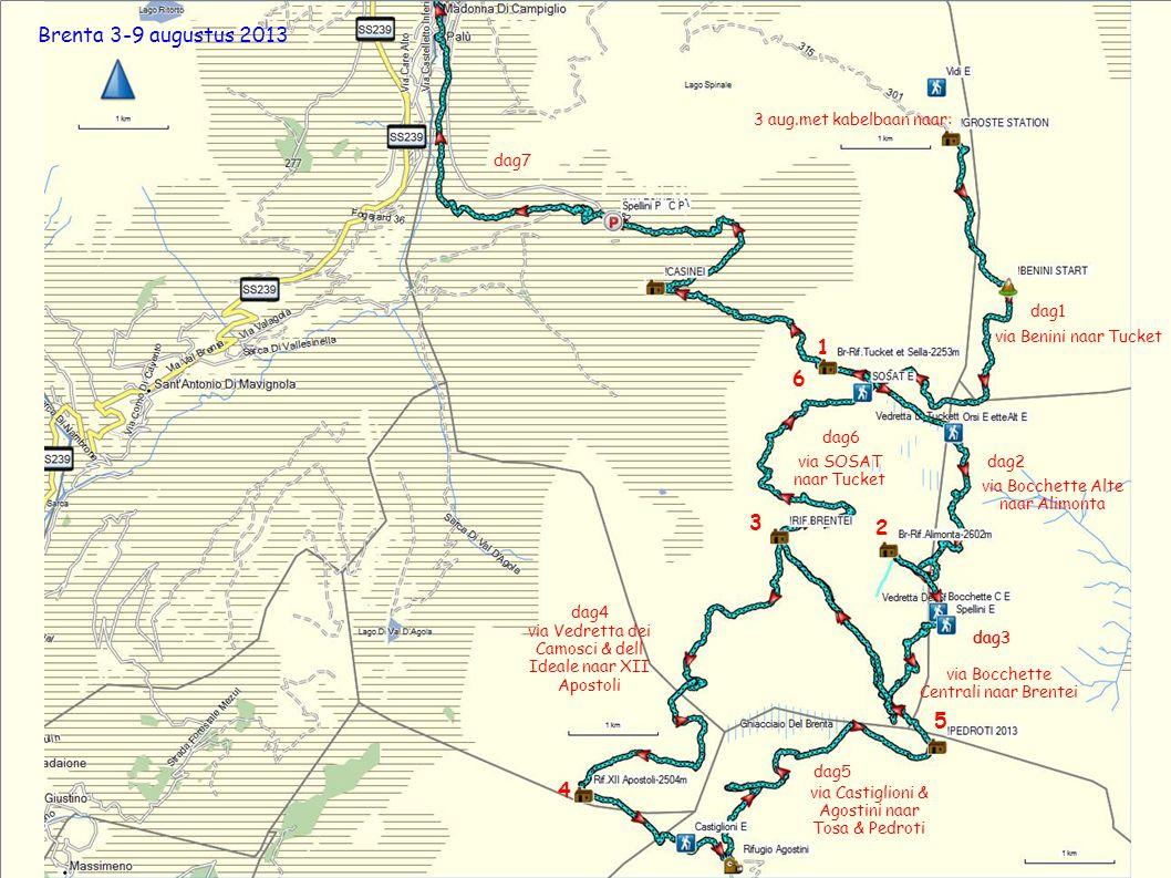 Brenta 3-9 augustus 2013 1 6 3 2 5 4 3 aug.met kabelbaan naar: dag7