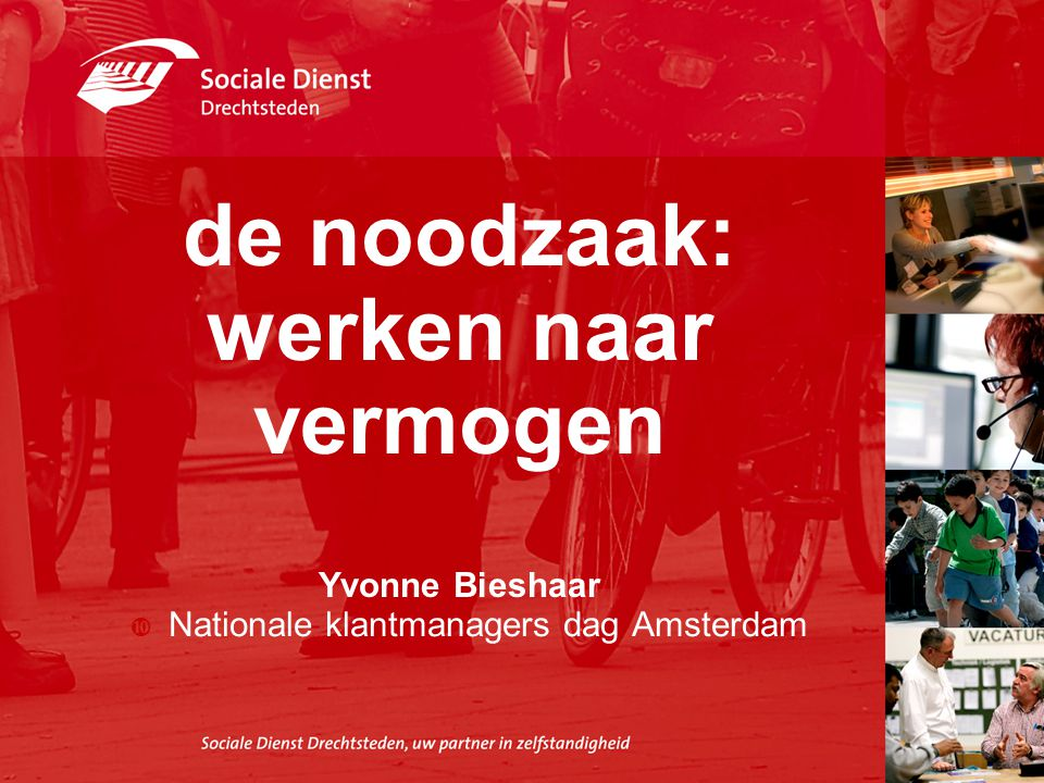 de noodzaak: werken naar vermogen Yvonne Bieshaar