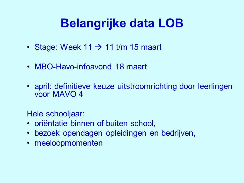 Belangrijke data LOB Stage: Week 11  11 t/m 15 maart