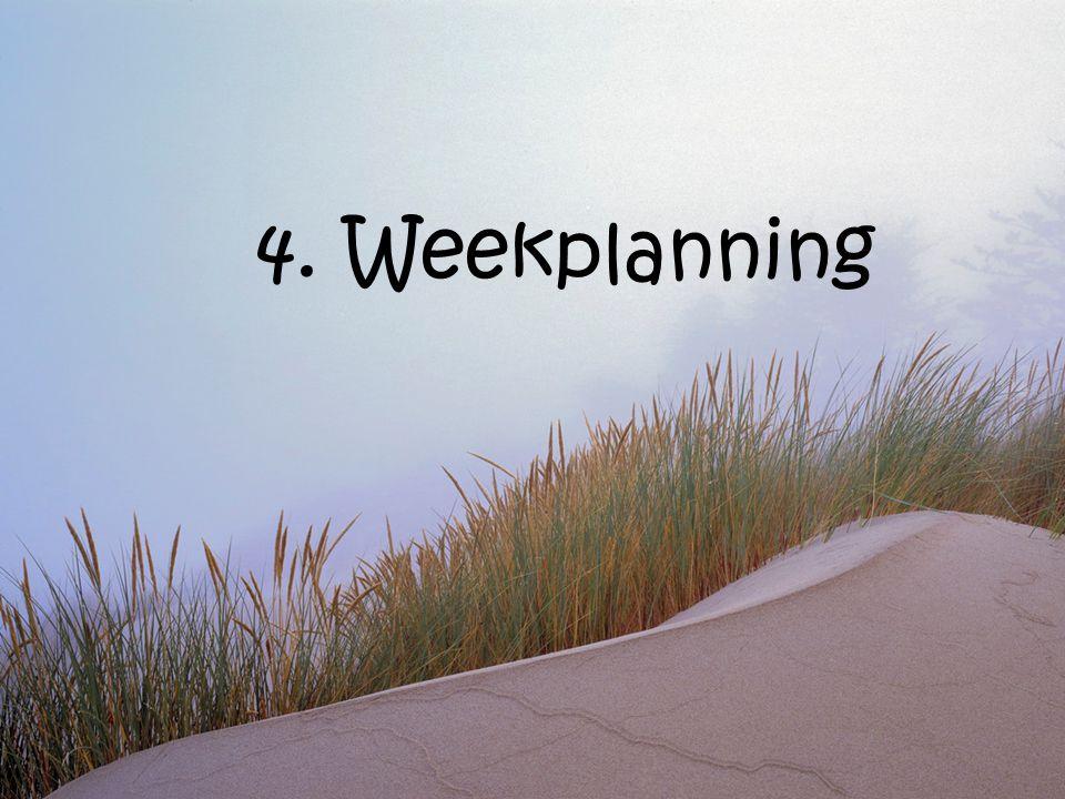 4. Weekplanning