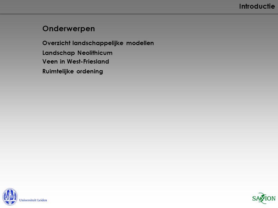Onderwerpen Introductie Overzicht landschappelijke modellen