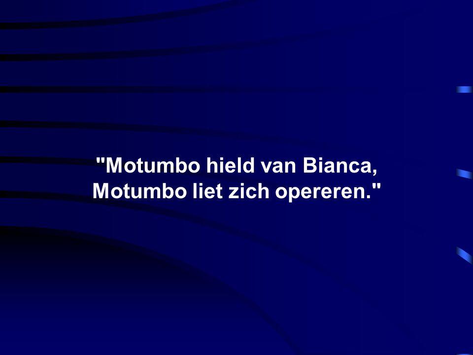 Motumbo hield van Bianca, Motumbo liet zich opereren.