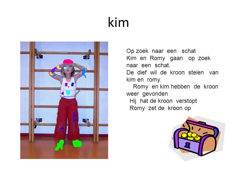 kim Op zoek naar een schat Kim en Romy gaan op zoek naar een schat.