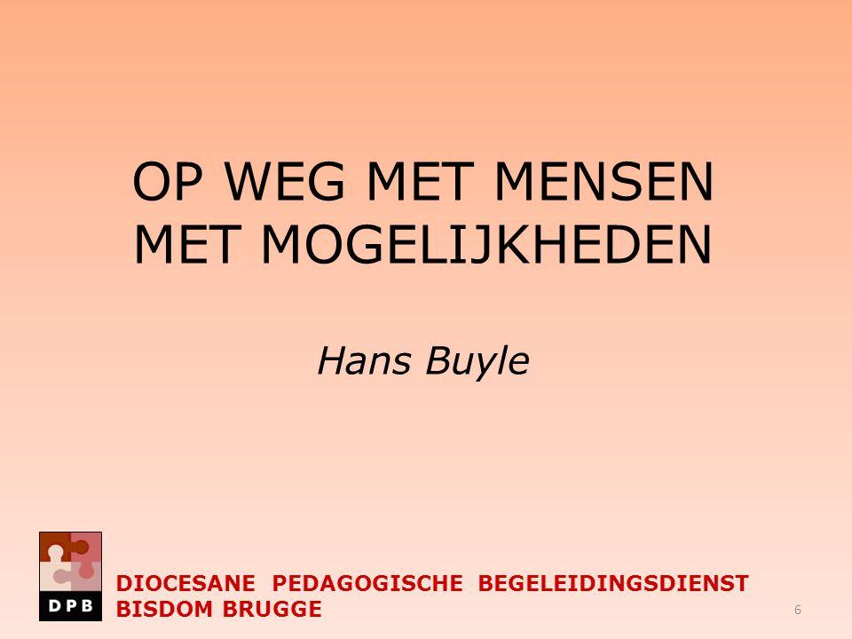 OP WEG MET MENSEN MET MOGELIJKHEDEN Hans Buyle