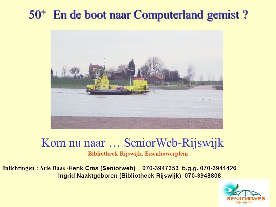 50+ En de boot naar Computerland gemist