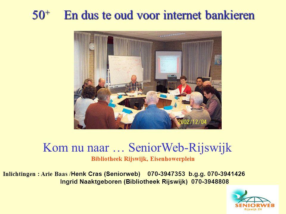 50+ En dus te oud voor internet bankieren