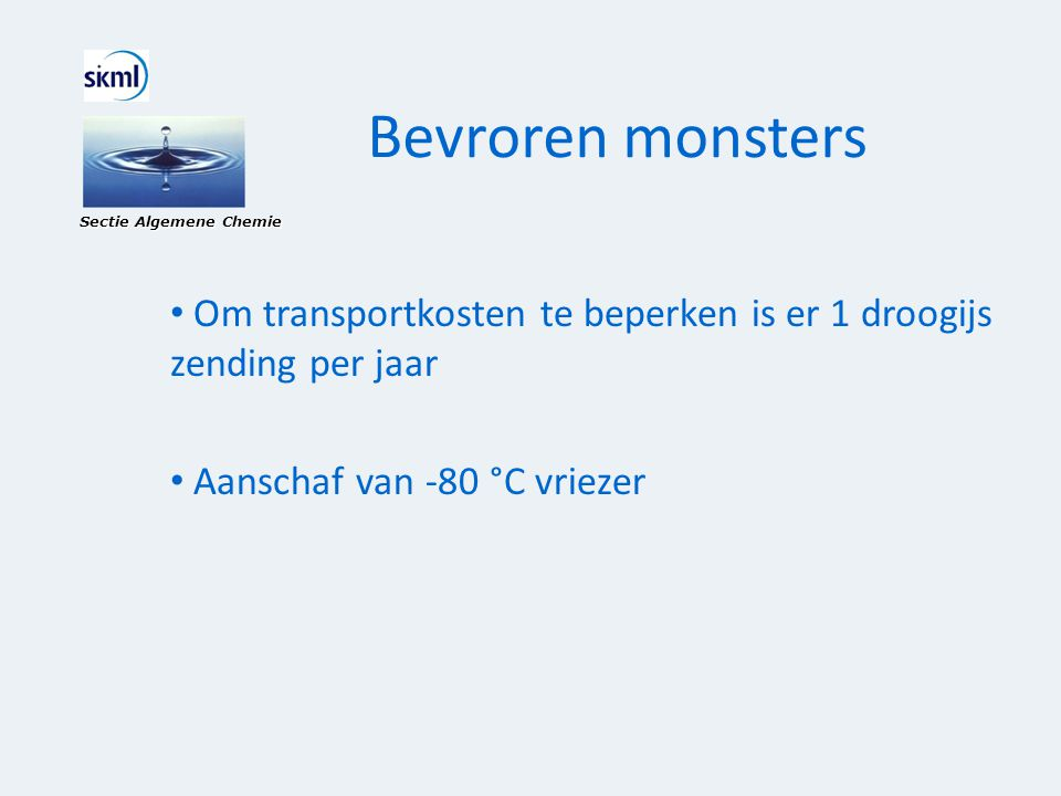 Bevroren monsters Sectie Algemene Chemie. Om transportkosten te beperken is er 1 droogijs zending per jaar.